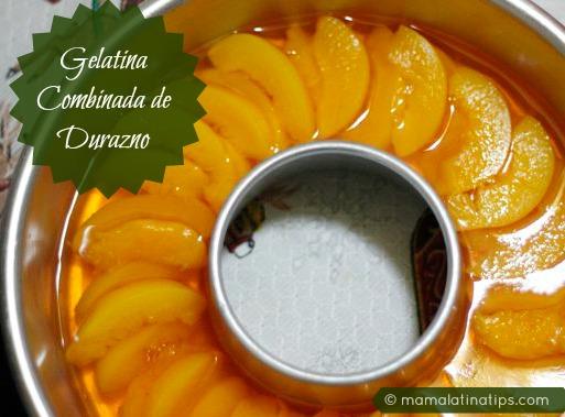 Gelatina Combinada De Durazno Mama Latina Tips