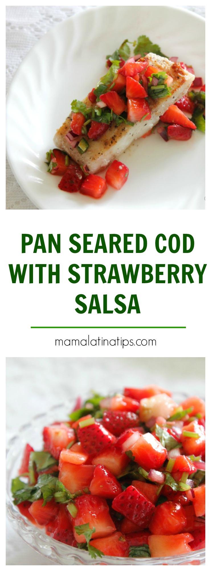 pan seared cod with strawberry salsa pin - Mama Latina Tips