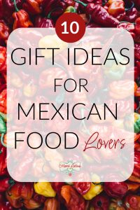 gift ideas for Mexican Food lovers